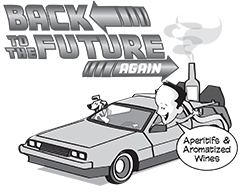 Back to the Future... Again: Apertifs & Aromatized Wines